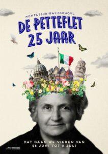 Poster jubileum petteflet 212x300 - MONTESSORIBASISSCHOOL DE PETTEFLET iets meer dan 25 JAAR